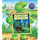 Franklin in the Dark: 25th Anniversary Edition (Franklin (Kids Can Hardcover)) ~ Paulette Bourgeois