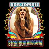 Sick Bubblegum - Rob Zombie