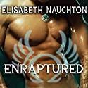 Enraptured: Eternal Guardians, Book 4 (       UNABRIDGED) by Elisabeth Naughton Narrated by Elizabeth Wiley