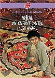 """Afficher """"Iqbal, un enfant contre l'esclavage"""""""
