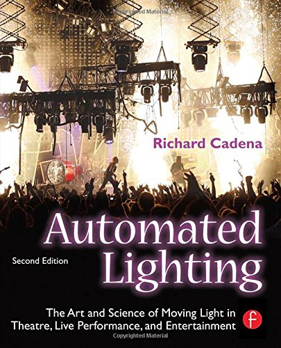 Automated Lighting: The Art and Science of Moving Light...