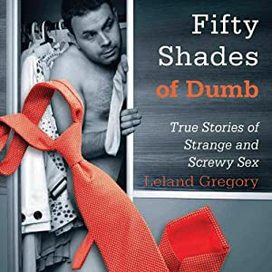 Fifty Shades of Dumb Audiobook