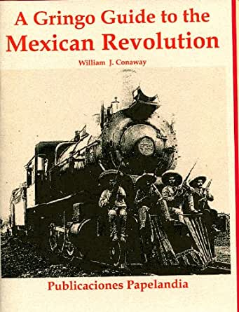 Amazon.com: A Gringo Guide to the Mexican Revolution