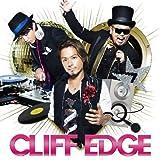 CLIFF EDGE(初回限定盤)(DVD付)