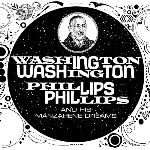 washington-phillips-and-his-manzarene-dreams