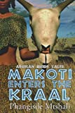 Makoti Enters The Kraal (African Bride Tales) (Volume 1)