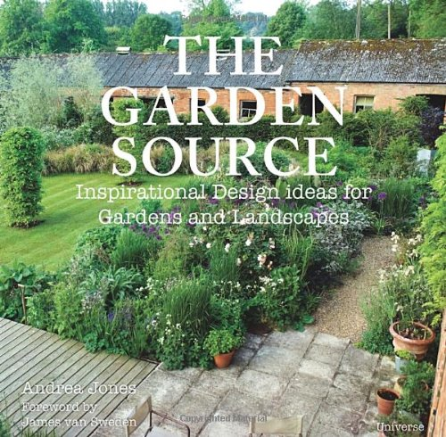 The Garden Source Inspirational Design Ideas For Gardens And