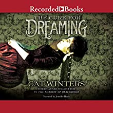 The Cure for Dreaming (       UNABRIDGED) by Cat Winters Narrated by Jennifer Ikeda