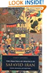 The Practice of Politics in Safavid I...