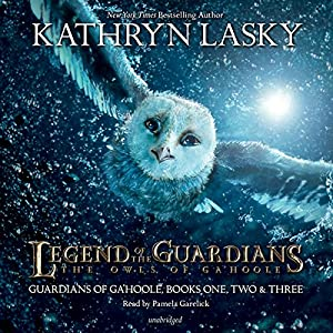 Legend of the Guardians: The Owls of Ga'Hoole: Guardians of Ga'Hoole, Books One, Two, and Three | [Kathryn Lasky]