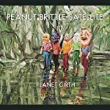 Planet Girth by Peanut Brittle Satellite (2011-04-29)