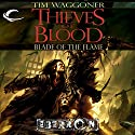 Thieves of Blood: Eberron: Blade of the Flame, Book 1 Audiobook by Tim Waggoner Narrated by George Newbern