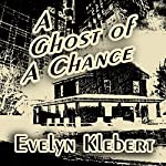 A Ghost of a Chance | Evelyn Klebert