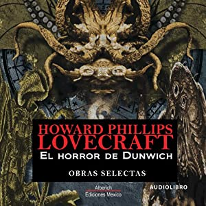 El horror de Dunwich [The Dunwich Horror] Audiobook