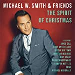 Michael W. Smith & Friends: The Spiri...