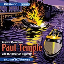 Paul Temple and the Madison Mystery (Dramatised) (       UNABRIDGED) by Francis Durbridge Narrated by Crawford Logan, Gerda Stevenson