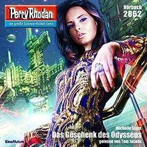 Das Geschenk des Odysseus (Perry Rhodan 2862) Hörbuch