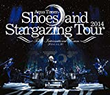 Shoes and Stargazing Tour 2014[DVD]