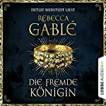 Die fremde Königin (Otto der Große 2) | Rebecca Gablé