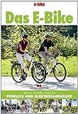 Das E-Bike - Technik, Modelle, Praxis für Pedelecs und Elektrofahrräder