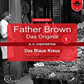 Das blaue Kreuz (Father Brown - Das Original 1) | Gilbert Keith Chesterton