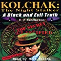 Kolchak the Nightstalker: A Black and Evil Truth (       UNABRIDGED) by C J Henderson Narrated by Mark Kalita