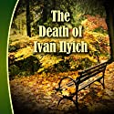 The Death of Ivan Ilyich (       UNABRIDGED) by Leo Tolstoy Narrated by Charles Minx
