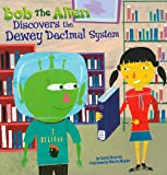 Bob the Alien Discovers the Dewey Decimal System (In the Library)