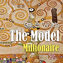 The Model Millionaire Audiobook by Oscar Wilde Narrated by Josh Verbae