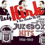 echange, troc Andy Kirk & His Clouds Of Joy - Jukebox Hits: 1936-1949