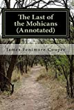 img - for The Last of the Mohicans (Annotated): A Narrative of 1757 (Leatherstocking Tales) (Volume 2) book / textbook / text book