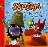 echange, troc Michel Coulon, Baptiste Mataf - SamSam, Tome 13 : Un piratroce à l'école !
