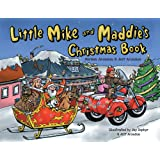 Little Mike and Maddie's Christmas Book (Little Mike and Maddie's Motorcycle Adventure Series-Book Three) ~ Miriam Aronson