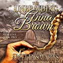 The Unbraiding of Anna Brown: Lone Star Love, Book 2 Audiobook by Amelia Smarts Narrated by Delynn Campbell