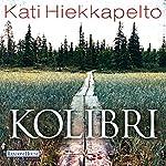 Kolibri | Kati Hiekkapelto