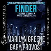 Finder: The True Story of a Private Investigator | [Marilyn Greene, Gary Provost]