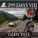 The War: 299 Days, Book 8 (       UNABRIDGED) by Glen Tate Narrated by Kevin Pierce
