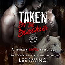 Taken by the Berserkers: Berserker Saga, Book 3 Audiobook by Lee Savino Narrated by Robert Ross