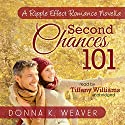 Second Chances 101, A Ripple Effect Romance Novella: Ripple Effect Romance Novellas, Book 5 Audiobook by Donna K. Weaver Narrated by Tiffany Williams