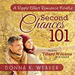 Second Chances 101, A Ripple Effect Romance Novella: Ripple Effect Romance Novellas, Book 5 | Donna K. Weaver