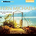 Balancing Act (       UNABRIDGED) by Fern Michaels Narrated by Joyce Bean