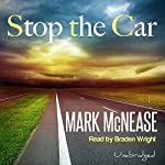 Stop the Car | Mark McNease