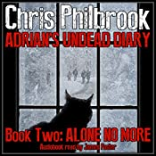 Alone No More: Adrian's Undead Diary, Book 2 | Chris Philbrook
