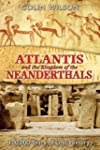Atlantis And The Kingdom Of The Neand...