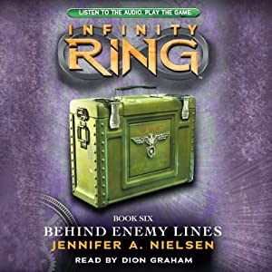Behind Enemy Lines: Infinity Ring, Book 6 | [Jennifer Nielsen]