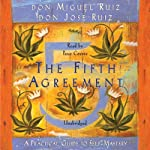 The Fifth Agreement: A Practical Guide to Self-Mastery (       UNABRIDGED) by don Miguel Ruiz Narrated by Peter Coyote
