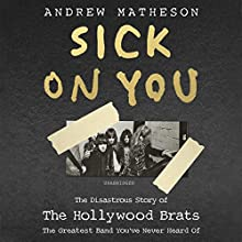 Sick on You: The Disastrous Story of Britain's Great Lost Punk Band Audiobook by Andrew Matheson Narrated by Andrew Matheson