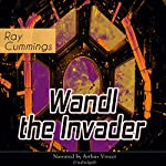 Wandl the Invader | Ray Cummings