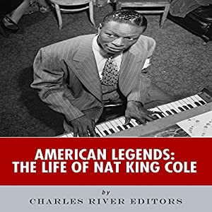 American Legends: The Life of Nat King Cole Audiobook