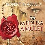 The Medusa Amulet | Robert Masello